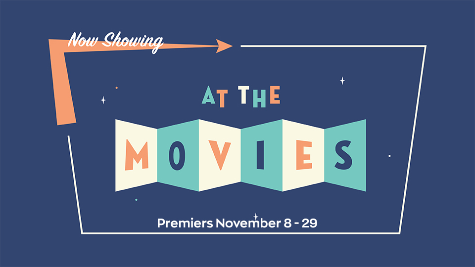 Join us for our next series starting November 8th for a series where church and movies meet. It's called At the Movies.